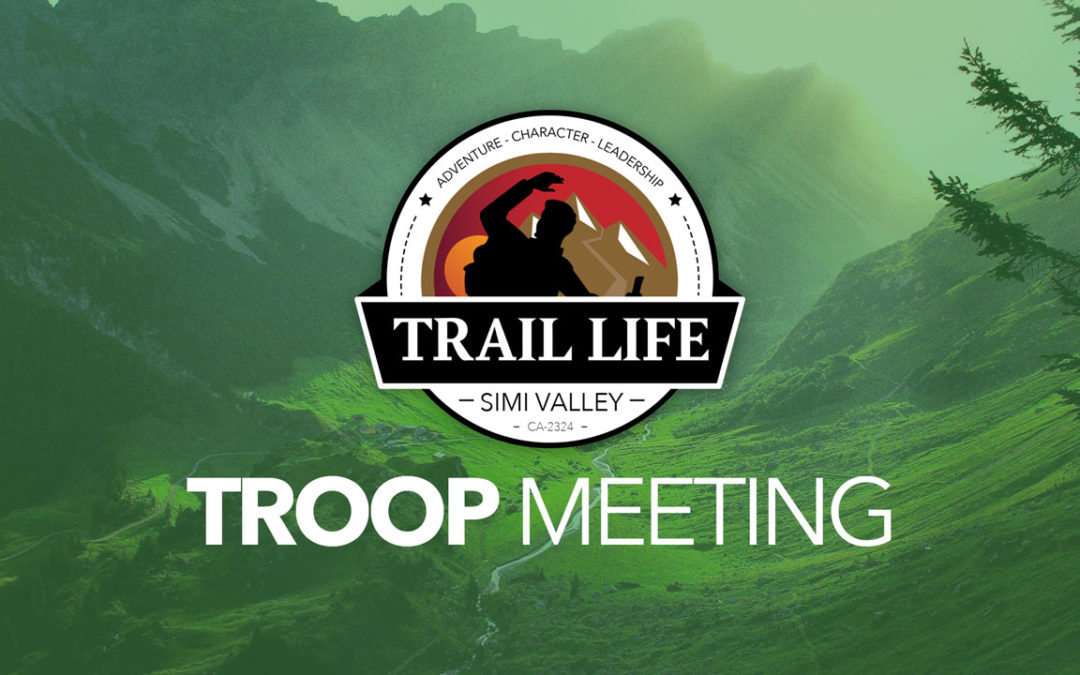 Troop Meeting-Heritage & Worthy Life/Trail Skills