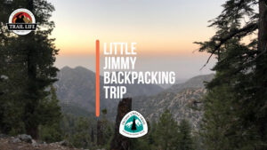 Camping (Little Jimmy Backpacking Trip) @ Meet @ NewHeart Church | Simi Valley | California | United States